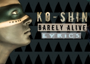 Ko-Shin Barely Alive Lyrics video still